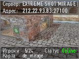 EXTREME SHOT MIRAGE | #1 [ONLY][MIRAGE][128tick] | !ws !
