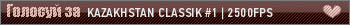 KAZAKHSTAN CLASSIK #1 | 2500 FPS