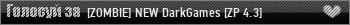 [ZOMBIE] NEW DarkGames [ZP 4.3]