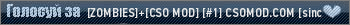 [ZOMBIES]+[CSO MOD] [#1] CSOMOD.COM [since 2012]