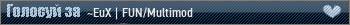 ~EuX | FUN/Multimod